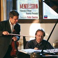 Francesco D'Orazio, Roberto Prosseda – Mendelssohn: Complete Violin Sonatas