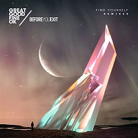 Great Good Fine Ok, Before You Exit – Find Yourself (Remixes)