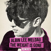 Albin Lee Meldau – The Weight Is Gone [Remixes]