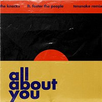 The Knocks – All About You (feat. Foster The People) [Tensnake Remix]