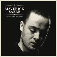 Maverick Sabre – Lonely Are The Brave