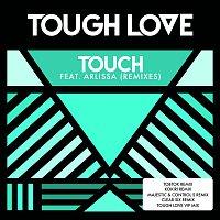 Tough Love, Arlissa – Touch [Remixes]