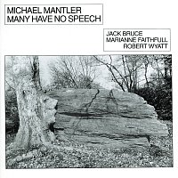 Michael Mantler, Jack Bruce, Marianne Faithfull, Robert Wyatt – Many Have No Speech
