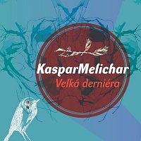 Kaspar Melichar – Velká derniéra