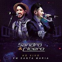 Sandro e Cícero – Ao Vivo em Santa Maria