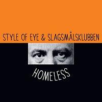 Style Of Eye, Slagsmalsklubben – Homeless