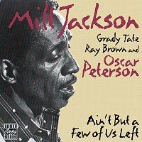 Milt Jackson – Ain't But A Few Of Us Left