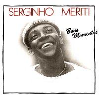 Serginho Meriti – Bons Momentos