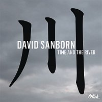 David Sanborn – Time and The River