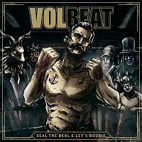 Volbeat – Seal The Deal & Let's Boogie [Deluxe]