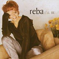 Reba McEntire – I'll Be