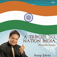 Anup Jalota – A Tribute To Nation India
