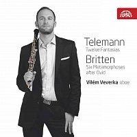 Vilém Veverka – Telemann: Fantasie, Britten: Metamorfózy / Vilém Veverka - hoboj