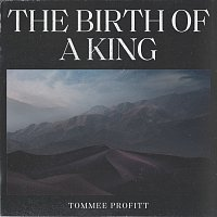 Tommee Profitt – The Birth Of A King