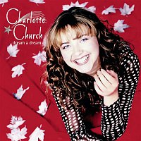 Charlotte Church, Traditional – Dream A Dream