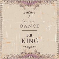 B.B. King – A Delicate Dance