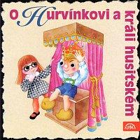 Divadlo S+H – O Hurvínkovi a králi husitském