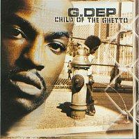 G-Dep – Child Of The Ghetto