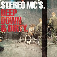 Stereo MC's – Deep Down & Dirty