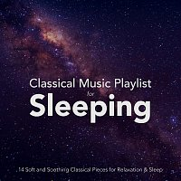 Max Arnald, Nils Hahn, Chris Snelling, Jonathan Sarlat, Chris Mercer, James Shanon – Classical Music Playlist for Sleeping: 14 Soft and Soothing Classical Pieces for Relaxation and Sleep