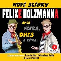 David Šír, Miroslav Reil – Nové scénky Felixe Holzmanna