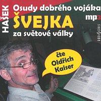 Oldřich Kaiser – Hašek: Osudy dobrého vojáka Švejka za světové války (MP3-CD)