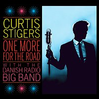 Curtis Stigers, The Danish Radio Big Band – One More For The Road [Live]