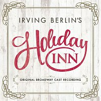 Irving Berlin – Irving Berlin's Holiday Inn (Original Broadway Cast Recording)