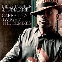 Billy Porter, India.Arie – Carefully Taught - The Remixes