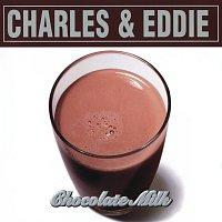 Charles & Eddie – Chocolate Milk