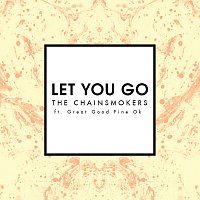 The Chainsmokers, Great Good Fine Ok – Let You Go [Mix Show Edit]