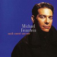Michael Feinstein – Such Sweet Sorrow