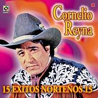 Cornelio Reyna – 15 Éxitos Nortenos 15