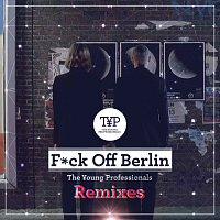 The Young Professionals – F*ck Off Berlin [Remixes]