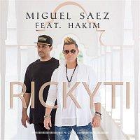 Miguel Saez, Hakim – Rickyti (feat. Hakim)