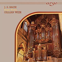 Gillian Weir – Gillian Weir - A Celebration, Vol. 4 - J.S. Bach