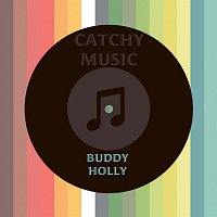 Buddy Holly – Catchy Music