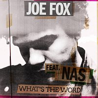 Joe Fox, Nas – What's The Word