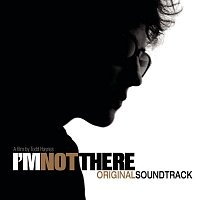 I'm Not There – I'm Not There (Music From The Motion Picture)