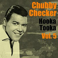 Chubby Checker – Hooka Tooka Vol.  5