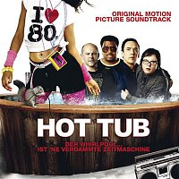 Various Artists.. – Hot Tub Time Machine [Music From The Motion Picture]