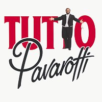 Luciano Pavarotti – Tutto Pavarotti