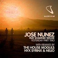 Jose Nunez, Shawnee Taylor – Yesterday, Pt. 2 (feat. Shawnee Taylor) [Remixes]