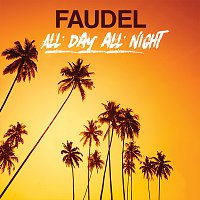 Faudel – All Day All Night