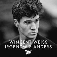 Wincent Weiss – Irgendwie anders