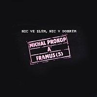 Michal Prokop, Framus Five – Nic ve zlým, nic v dobrým