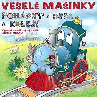 Josef Somr – Veselé mašinky - pohádky z depa a kolejí MP3