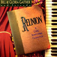 Bill & Gloria Gaither – Reunion Precious Memories