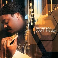 Courtney Pine – Back In The Day