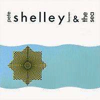 Pete Shelley – Heaven And The Sea